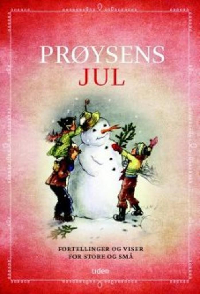 Prøysens jul : fortellinger og viser for store og små