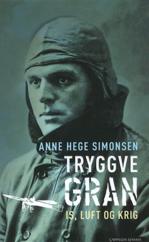 Tryggve Gran : is, luft og krig