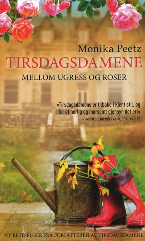 Tirsdagsdamene : mellom ugress og roser
