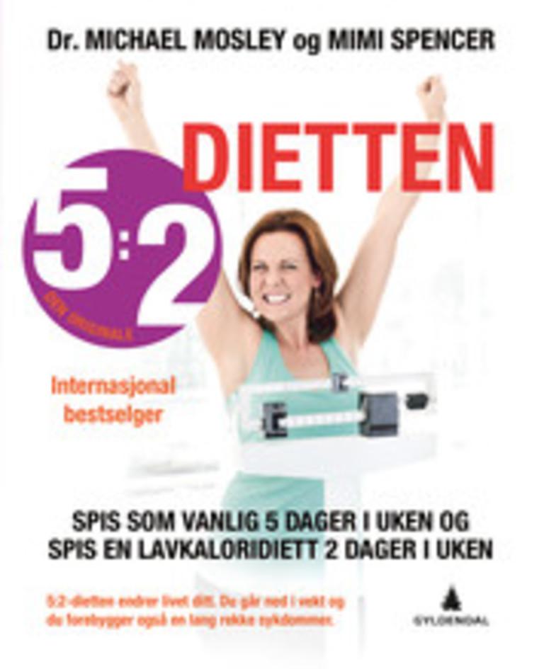 5:2-dietten : bli slankere, sunnere og lev lenger med 5:2-dietten
