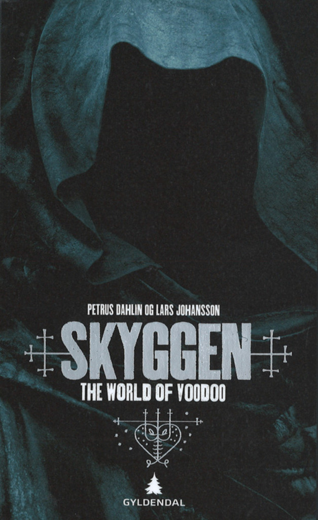 The World of Voodoo . 1 . Skyggen