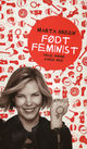 Omslagsbilde:Født feminist : hele Norge baker ikke