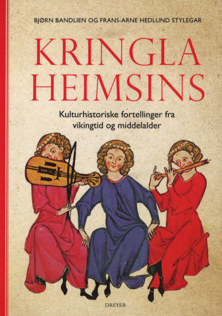 Kringla heimsins : kulturhistoriske fortellinger fra vikingtid og middelalder