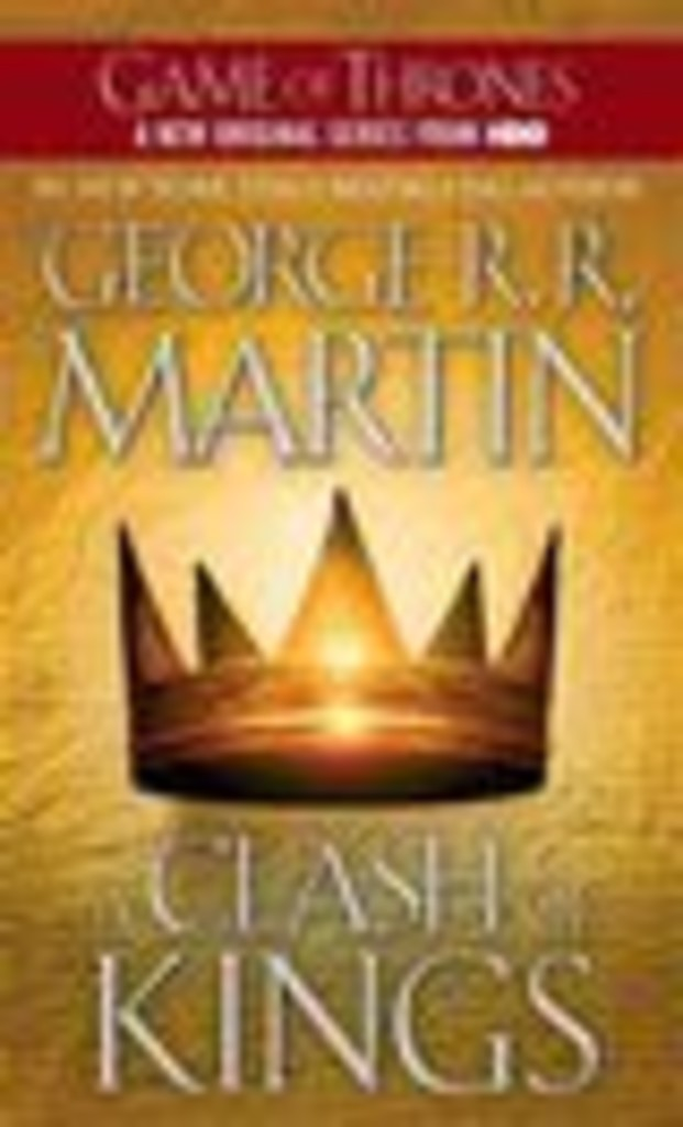 A Clash of kings : Book two of a Song of Ice and Fire . 2