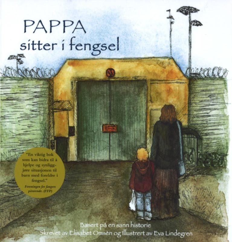 Pappa sitter i fengsel : basert på en sann historie