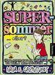 Omslagsbilde:Supersommer : -eller? (Den sommeren da ingenting ble HELT som det skulle-)
