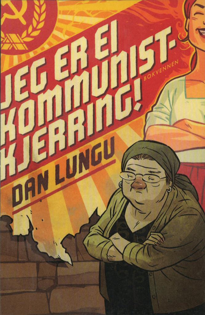 Jeg er ei kommunistkjerring! : roman