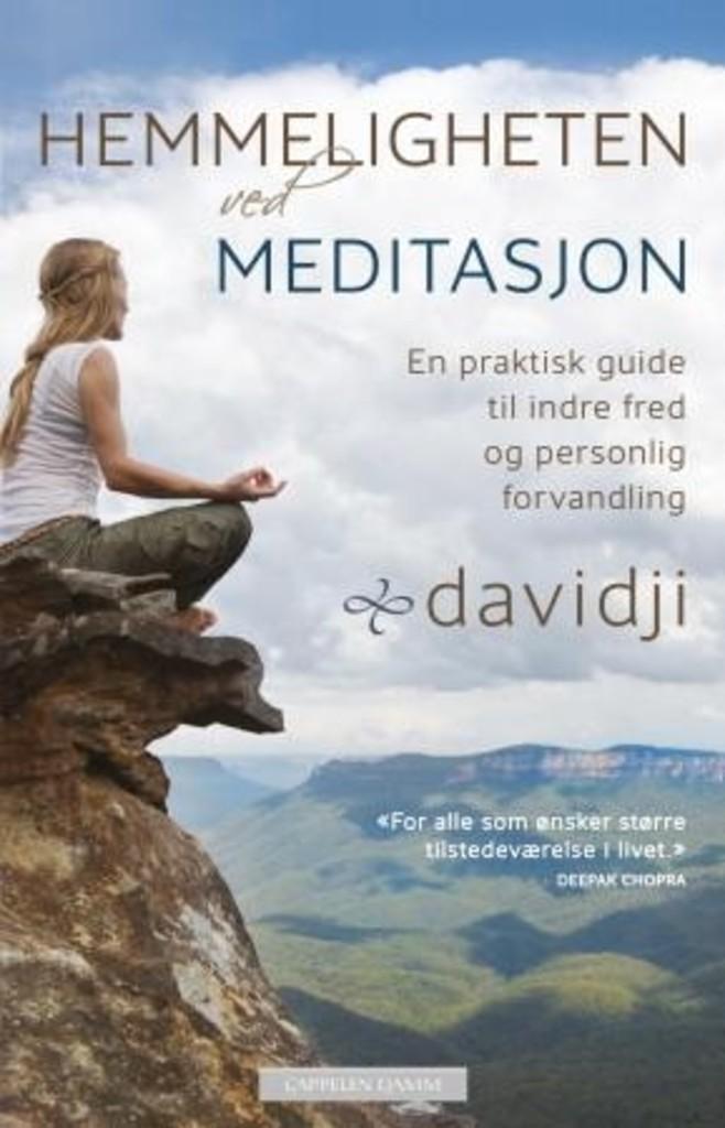 Hemmeligheten ved meditasjon : en praktisk guide til indre fred og personlig forvandling
