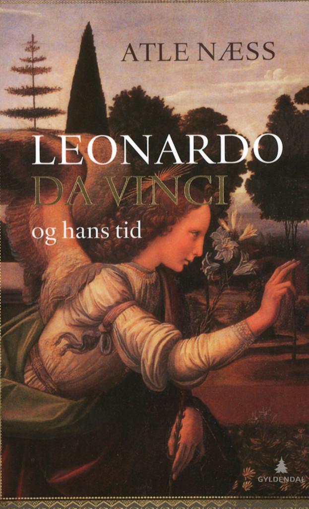 Leonardo da Vinci og hans tid : en biografi
