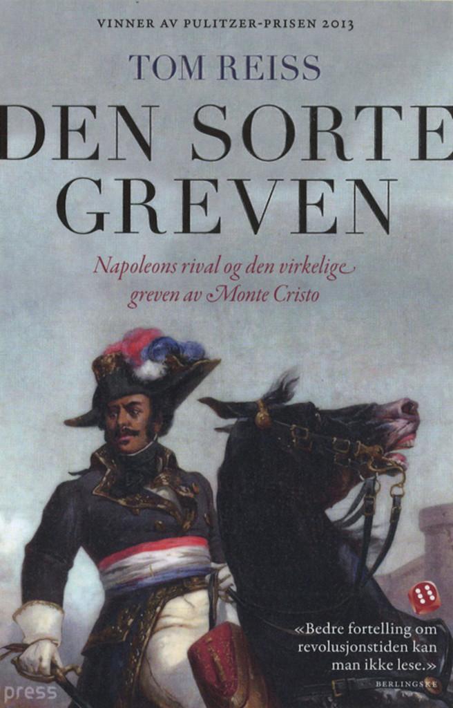 Den sorte greven : Napoleons rival og den virkelige greven av Monte Cristo