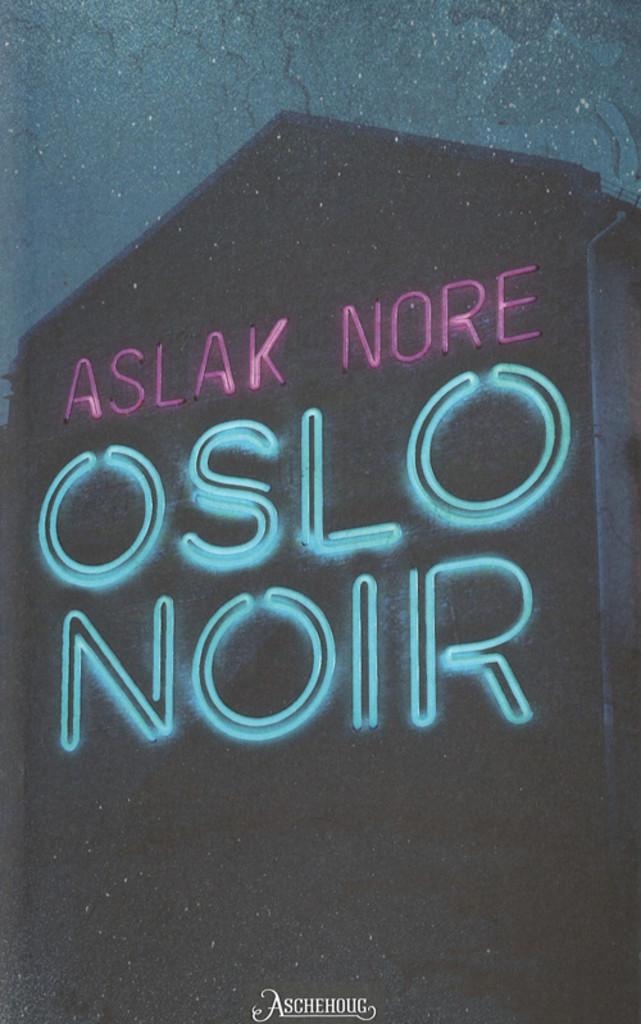 Oslo Noir : spenningsroman