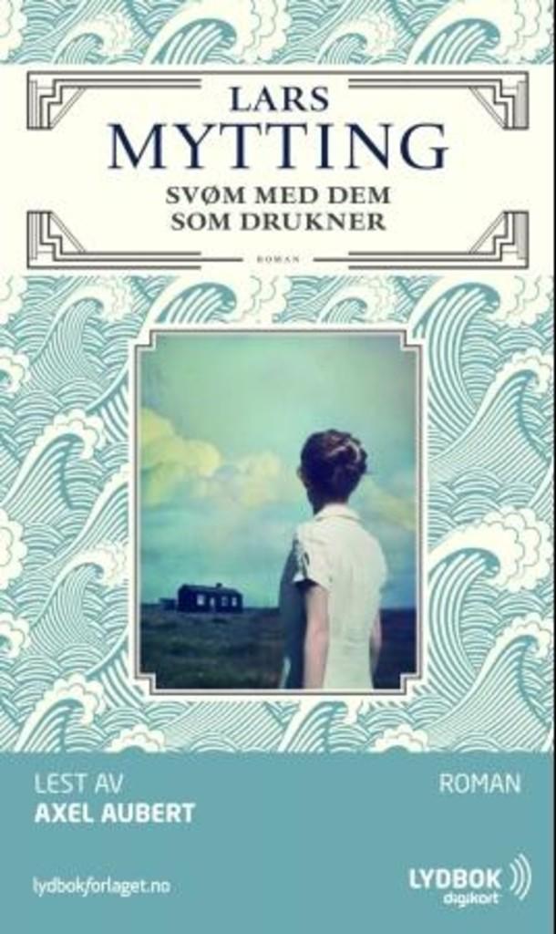 Svøm med dem som drukner : roman