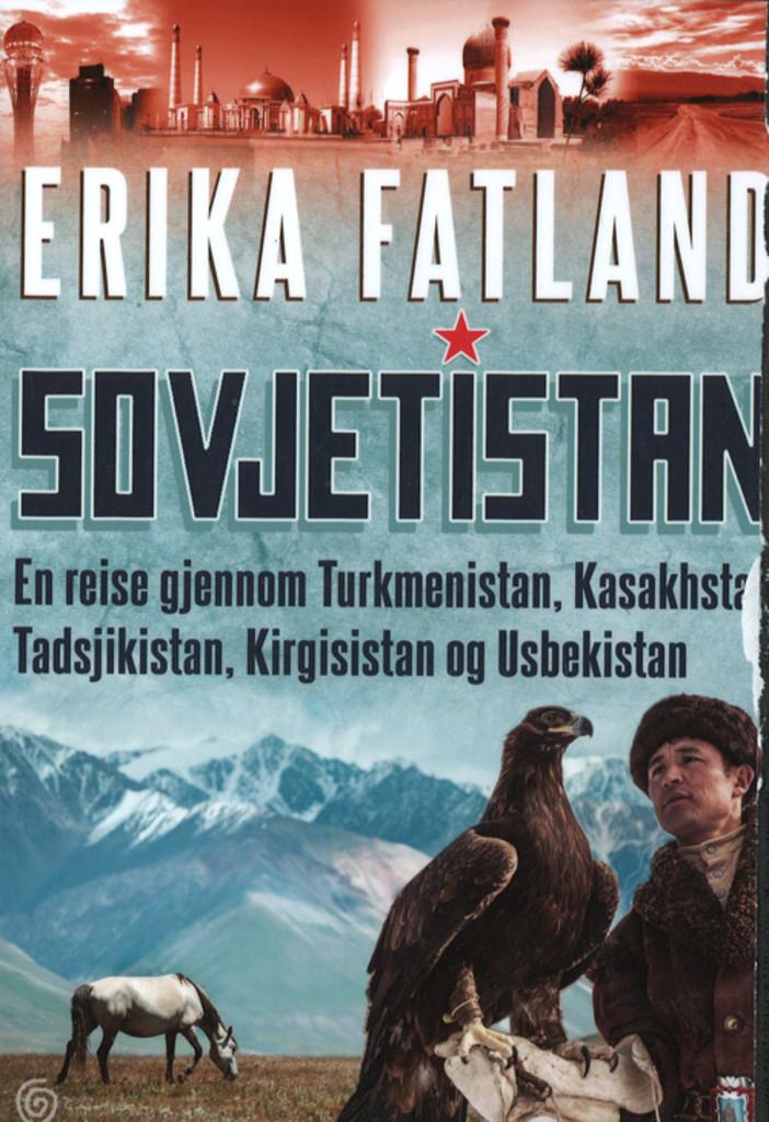 Sovjetistan : en reise gjennom Turkmenistan, Kasakhstan, Tadsjikistan, Kirgisistan og Usbekistan
