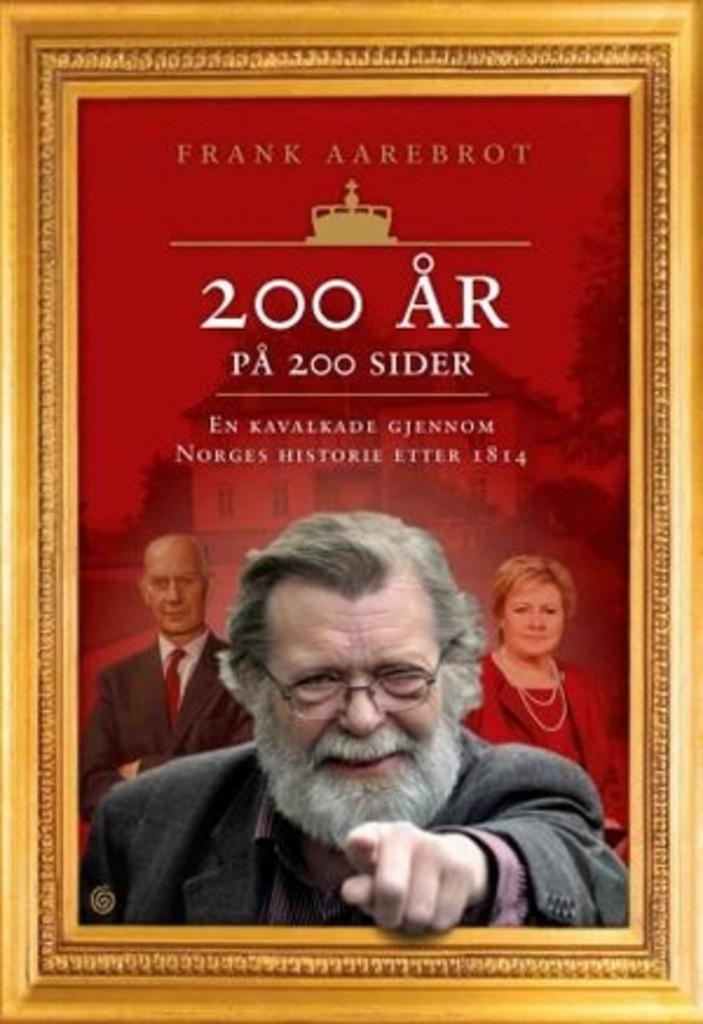 200 år på 200 sider : en kavalkade over Norges historie etter 1814