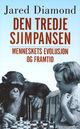 Omslagsbilde:Den tredje sjimpansen : menneskets evolusjon og framtid