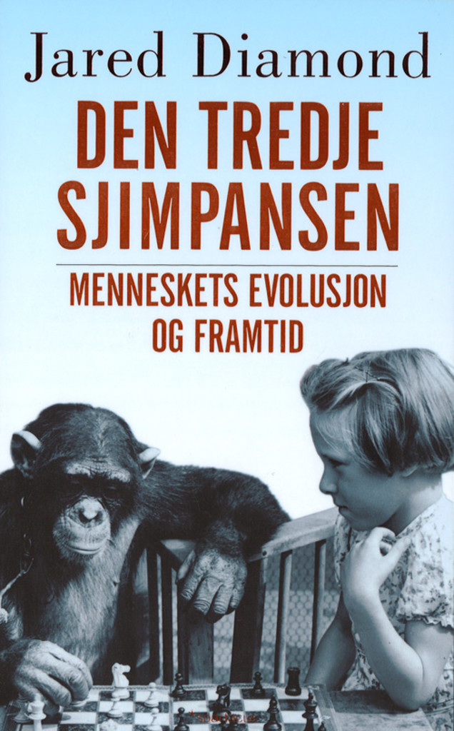 Den tredje sjimpansen : menneskets evolusjon og framtid