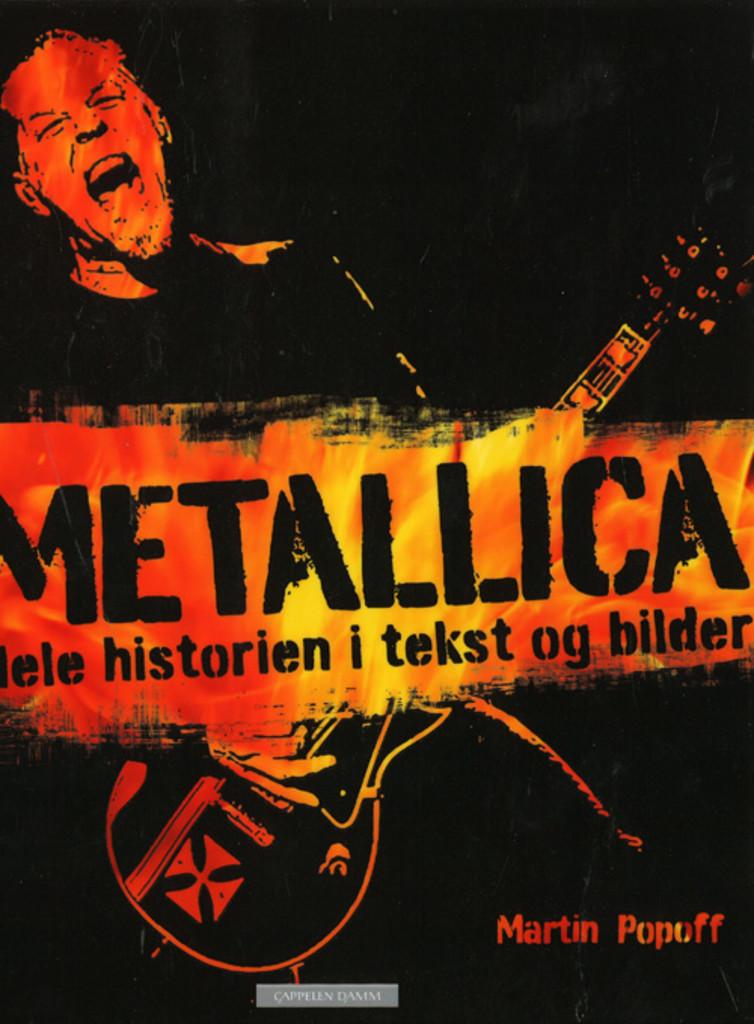 Metallica : hele historien i tekst og bilder