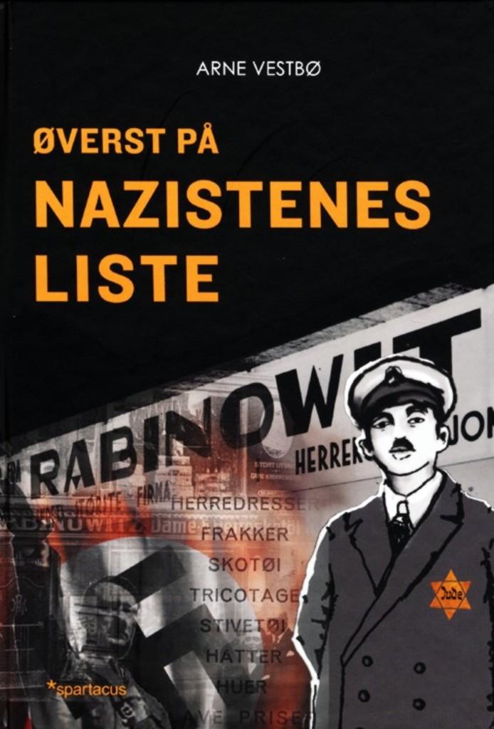 Øverst på nazistenes liste : historien om Moritz Rabinowitz (1887-1942)