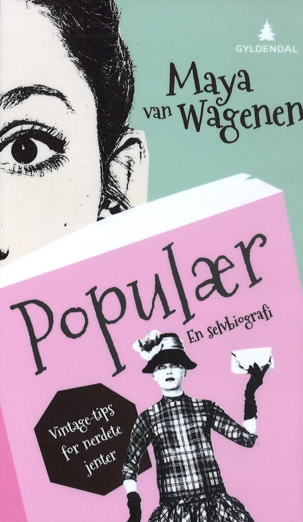 Populær : en selvbiografi : vintagetips for nerdete jenter
