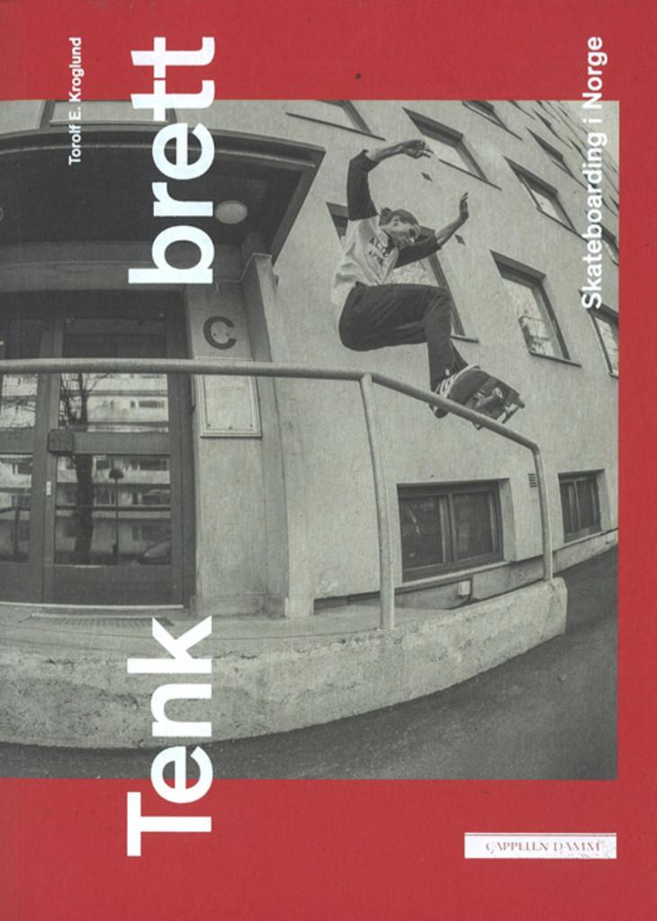 Tenk brett : skateboarding i Norge