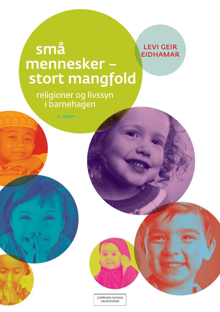 Små mennesker - stort mangfold : religioner og livssyn i barnehagen