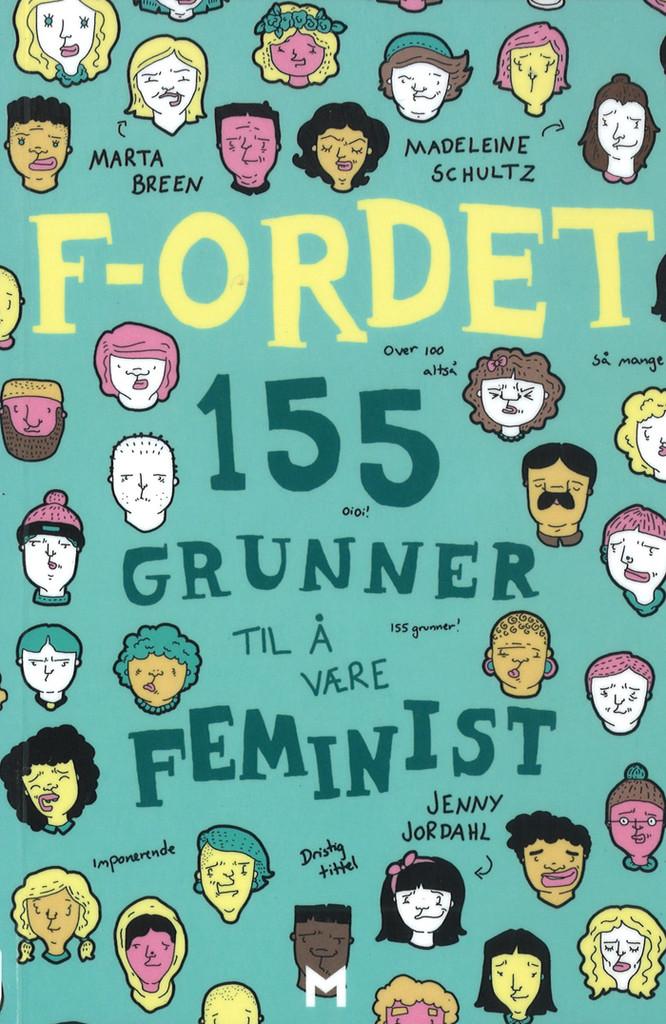 F-ordet : 155 grunner til å være feminist
