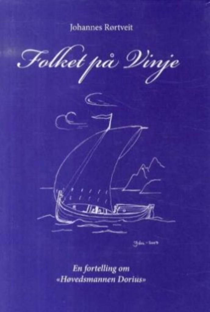Folket på Vinje (2) : En fortelling om høvedsmannen Dorius Olais Pedersen Vinje