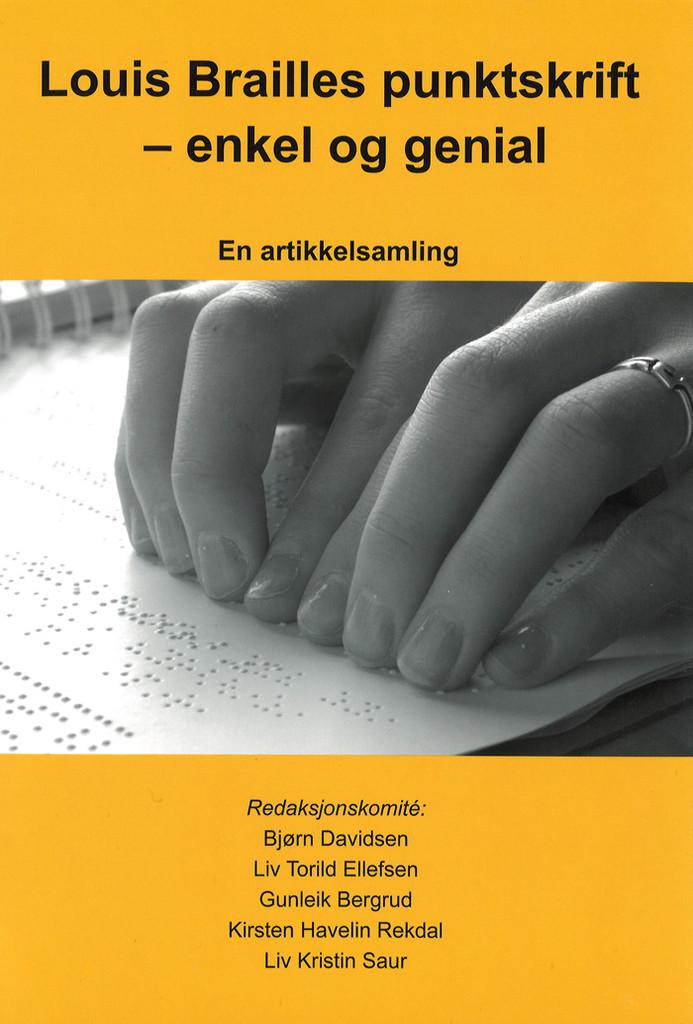Louis Brailles punktskrift - enkel og genial : En artikkelsamling