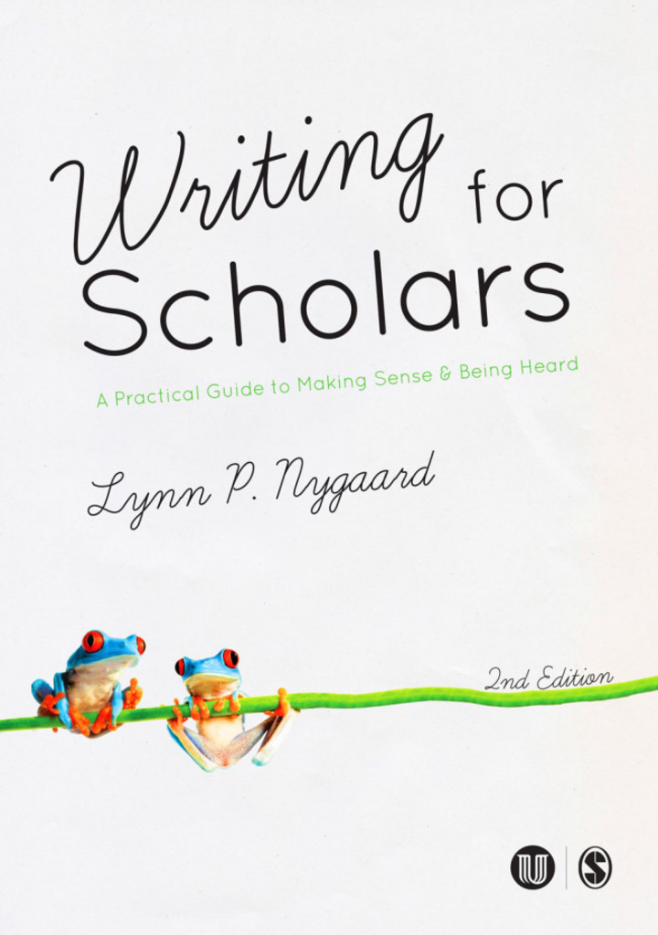 Writing for scholars : a practical guide to making sense and being heard