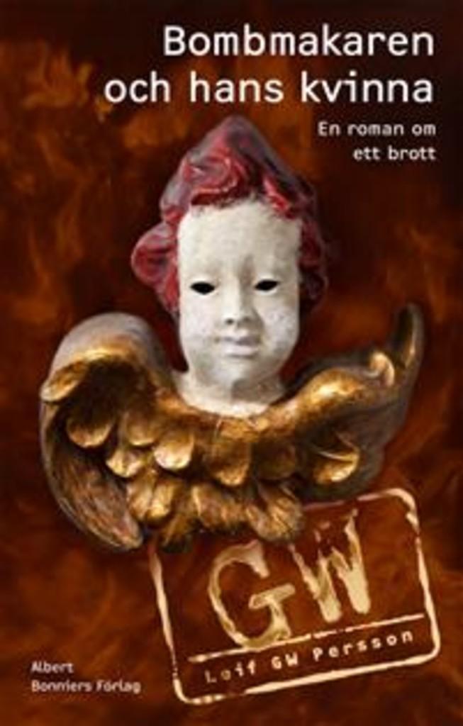 Bombmakaren och hans kvinna : en roman om ett brott