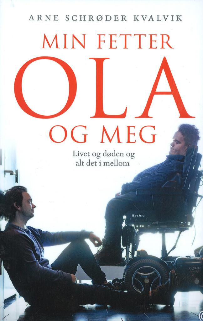 Min fetter Ola og meg : livet og døden og alt det i mellom