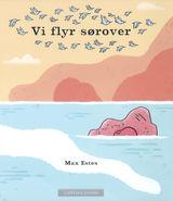 Vi flyr sørover av Max Estes (2015)