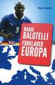 Omslagsbilde:Mario Balotelli forklarer Europa