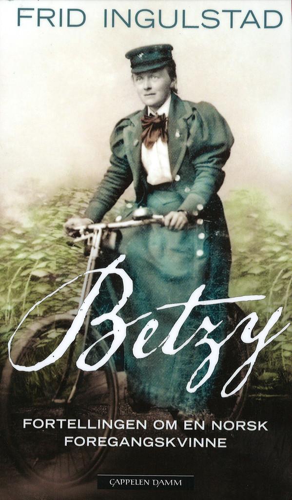 Betzy : fortellingen om en norsk foregangskvinne