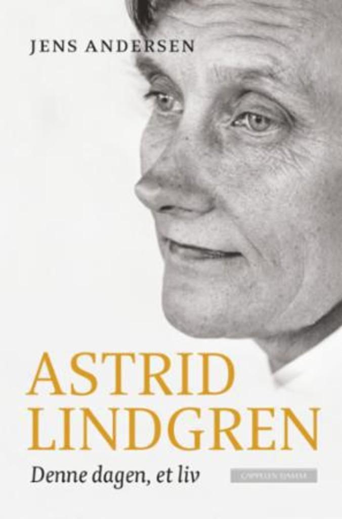 Denne dagen, et liv : en biografi om Astrid Lindgren