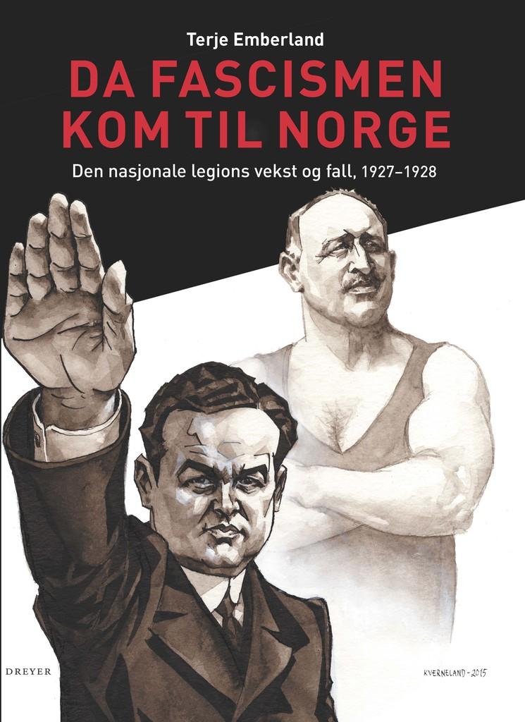 Da fascismen kom til Norge : Den nasjonale legions vekst og fall, 1927-1928