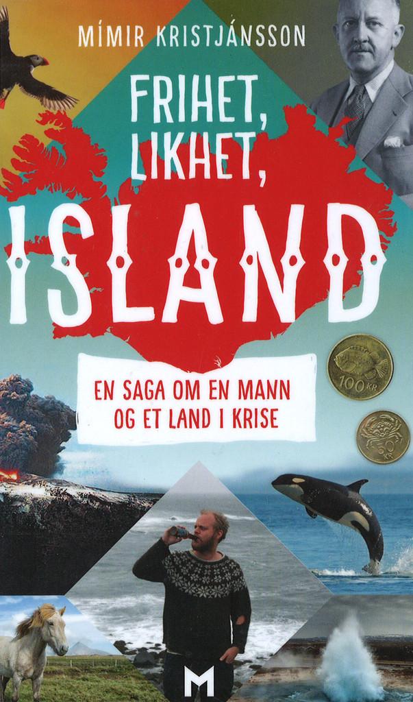 Frihet, likhet, Island : en saga om en mann og et land i krise