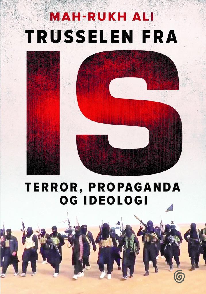 Trusselen fra IS : terror, propaganda og ideologi