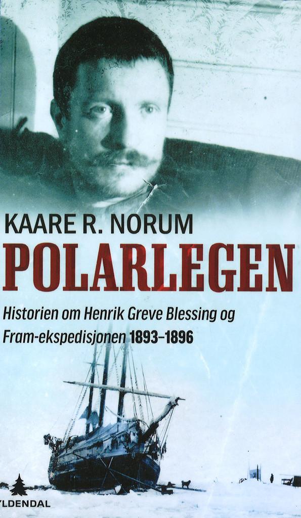 Polarlegen : historien om Henrik Blessing og Fram-ekspedisjonen 1893-1896
