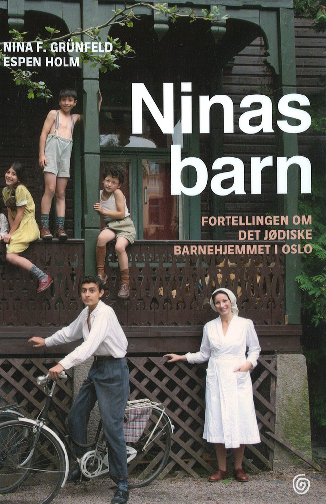 Ninas barn : fortellingen om det jødiske barnehjemmet i Oslo