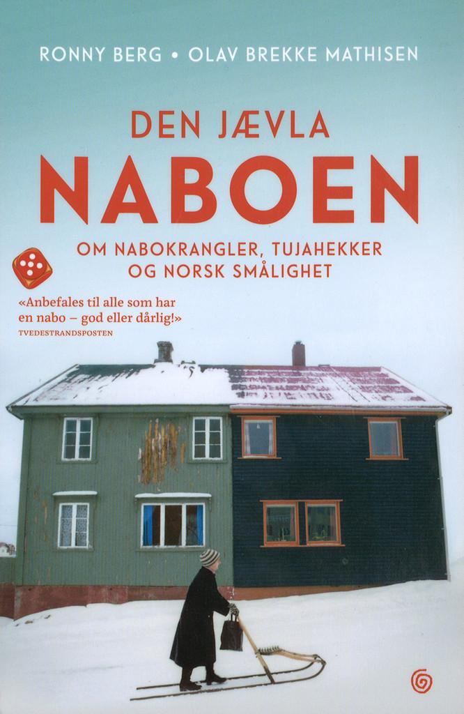 Den jævla naboen : om nabokrangler, tujahekker og norsk smålighet