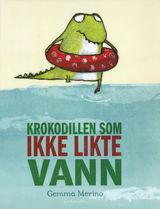 Krokodillen som ikke likte vann av Gemma Merino (2015)