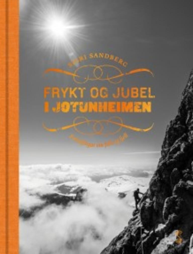 Frykt og jubel i Jotunheimen : forteljingar om folk og fjell