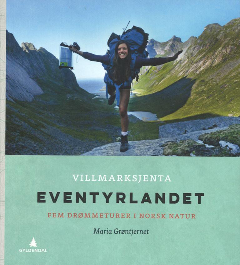 Eventyrlandet : fem drømmeturer i norsk natur