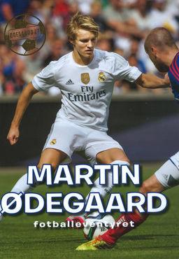 Martin Ødegaard : fotballeventyret
