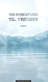 Til Vestisen av Jan Even Svanes (2016)