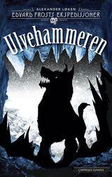 """""""Ulvehammeren : Edvard Frosts ekspedisjoner"""""""