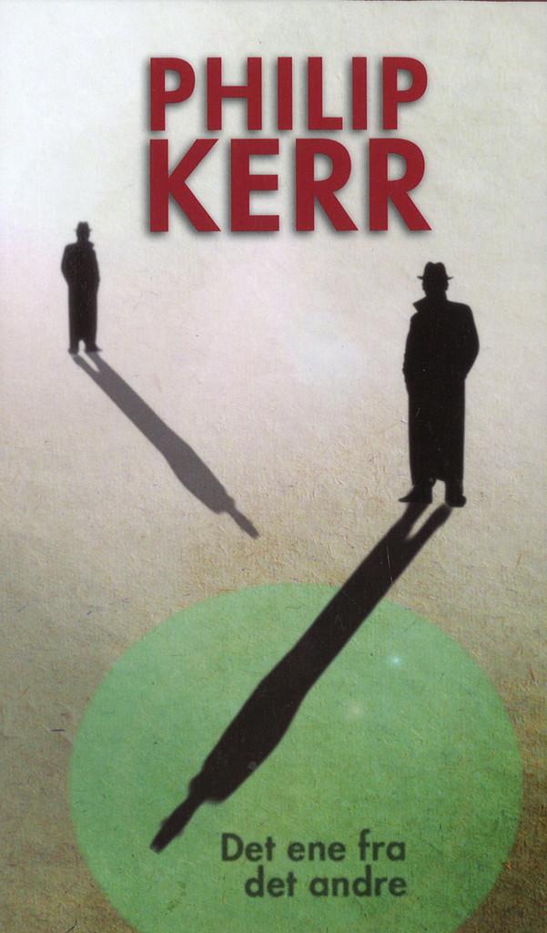 Det ene fra det andre : En Bernie Günther roman