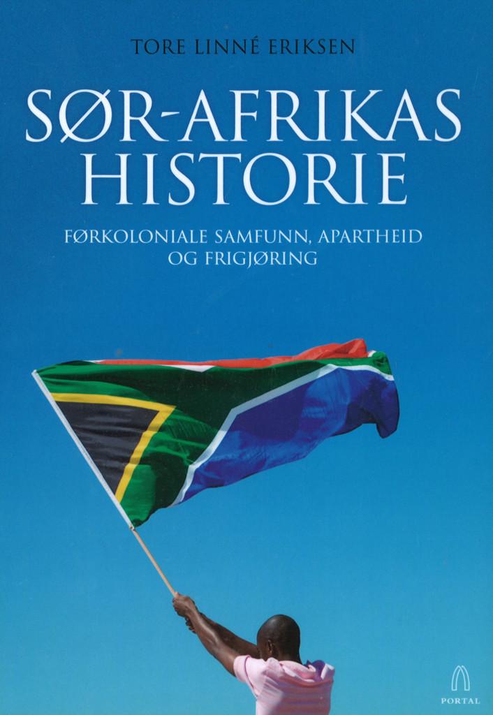 Sør-Afrikas historie : førkoloniale samfunn, apartheid og frigjøring