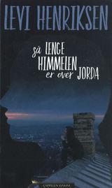 Så lenge himmelen er over jorden av Levi Henriksen (2016)